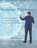 Systems-Thinking: Concepts, Principles, & Applications of the Modern Scientific Philosophy