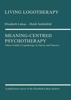 Meaning-Centred Psychotherapy - Lukas, Elisabeth; Schönfeld, Heidi