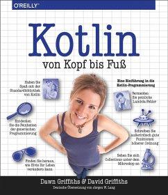 Kotlin von Kopf bis Fuß (eBook, PDF) - Griffiths, Dawn; Griffiths, David