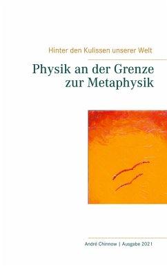 Physik an der Grenze zur Metaphysik - Chinnow, Andre