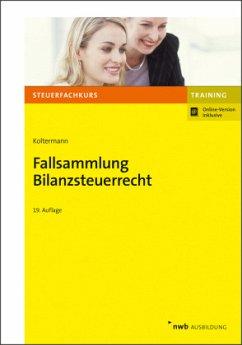 Fallsammlung Bilanzsteuerrecht - Koltermann, Jörg