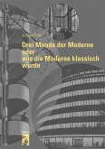 Drei Monde der Moderne oder wie die Moderne klassisch wurde
