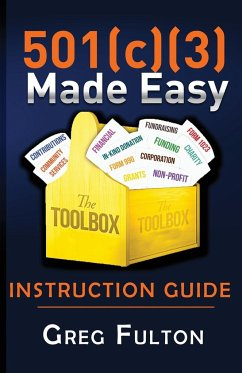 501(c)3 Made Easy Instruction Guide - Fulton, Greg