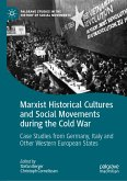 Marxist Historical Cultures and Social Movements during the Cold War (eBook, PDF)