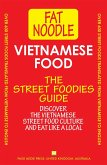 Vietnamese Food. The Street Foodies Guide (Fat Noodle, #1) (eBook, ePUB)