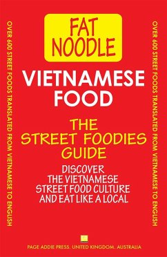 Vietnamese Food. The Street Foodies Guide (Fat Noodle, #1) (eBook, ePUB) - Noodle, Fat