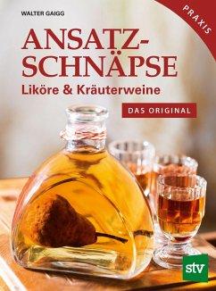 Ansatzschnäpse (eBook, ePUB) - Gaigg, Walter