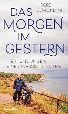 Das Morgen im Gestern (eBook, ePUB) - Schumann, Gerd