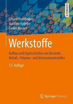 Werkstoffe (eBook, PDF) - Hornbogen, Erhard; Eggeler, Gunther; Werner, Ewald