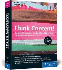 Think Content! - Löffler, Miriam;Michl, Irene