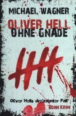 Oliver Hell - Ohne Gnade - Wagner, Michael