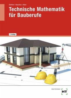 Technische Mathematik für Bauberufe - Günther, Susan; Vassiliou, Chrisoula; Bläsi, Walter