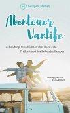 Abenteuer Vanlife - 11 Roadtrip-Geschichten über Fernweh, Freiheit und das Leben im Camper