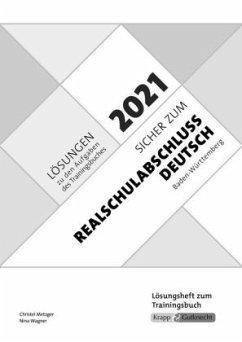 Sicher zum Realschulabschluss Deutsch Baden-Württemberg 2021, Lösungen - Metzger, Christel; Wagner, Nina