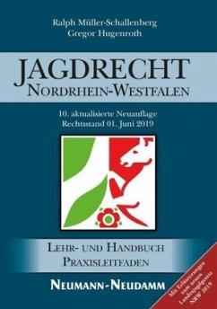 Jagdrecht Nordrhein-Westfalen - Müller-Schallenberg, Ralph; Hugenroth, Gregor