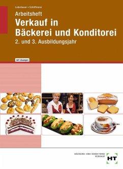 Arbeitsheft mit eingetragenen Lösungen Verkauf in Bäckerei und Konditorei - Loderbauer, Josef; Schöffmann, Tanja