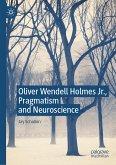 Oliver Wendell Holmes Jr., Pragmatism and Neuroscience (eBook, PDF)