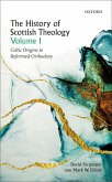 The History of Scottish Theology, Volume I (eBook, PDF)