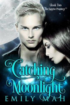 Catching Moonlight (The Sunrise Prophecy, #2)