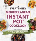 The Everything Mediterranean Instant Pot® Cookbook (eBook, ePUB)