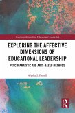 Exploring the Affective Dimensions of Educational Leadership (eBook, PDF)