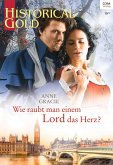 Wie raubt man einem Lord das Herz? (eBook, ePUB)