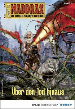 Über den Tod hinaus / Maddrax Bd.513 (eBook, ePUB) - Guth, Lucy