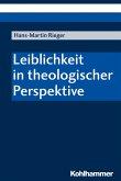 Leiblichkeit in theologischer Perspektive (eBook, PDF)