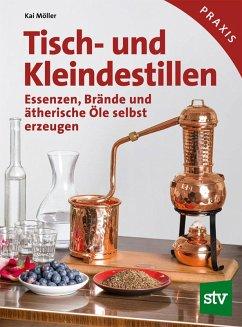 Tisch- und Kleindestillen (eBook, PDF) - Möller, Kai