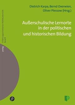 Außerschulische Lernorte in der politischen und historischen Bildung (eBook, PDF)
