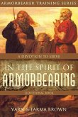 In The Spirit of Armorbearing Devotional: A Devotion To Serve (Armorbearer Training Series, #3) (eBook, ePUB)