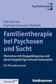 Familientherapie bei Psychose und Sucht (eBook, ePUB)