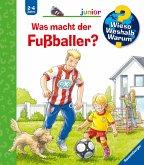 Was macht der Fußballer? / Wieso? Weshalb? Warum? Junior Bd.68