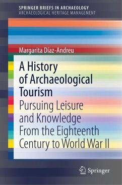 A History of Archaeological Tourism - Díaz-Andreu, Margarita