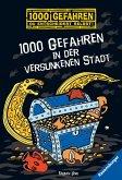 1000 Gefahren in der versunkenen Stadt / 1000 Gefahren Bd.53