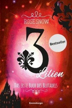 Das erste Buch des Blutadels / 3 Lilien Bd.1 - Rose Snow