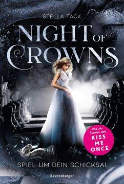 Spiel um dein Schicksal / Night of Crowns Bd.1 - Tack, Stella