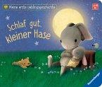 Meine erste Lieblingsgeschichte: Schlaf gut, kleiner Hase!