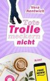 Tote Trolle meckern nicht / Biene Hagen Bd.5