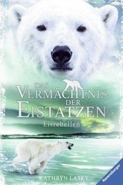 Eisrebellen / Das Vermächtnis der Eistatzen Bd.3 - Lasky, Kathryn