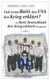 Und wenn Haiti den USA den Krieg erklärt? / Als Haiti Deutschland den Krieg erklärte (Fragment)