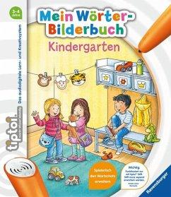 tiptoi® Mein Wörter-Bilderbuch Kindergarten - Grimm, Sandra