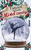 Tanzen unterm Mistelzweig (eBook, ePUB)
