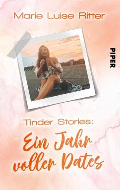 Tinder Stories: Ein Jahr voller Dates (eBook, ePUB) - Ritter, Marie Luise