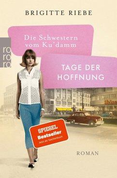 Tage der Hoffnung / Die Schwestern vom Ku'damm Bd.3 (eBook, ePUB) - Riebe, Brigitte