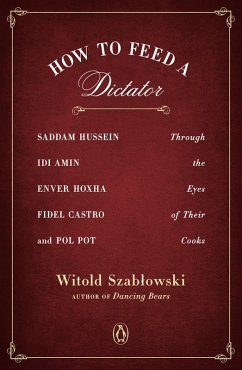 How to Feed a Dictator (eBook, ePUB) - Szablowski, Witold