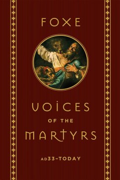 Foxe: Voices of the Martyrs (eBook, ePUB) - Foxe, John; Voice of the Martyrs, The