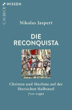 Die Reconquista (eBook, ePUB) - Jaspert, Nikolas