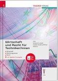 Wirtschaft und Recht für Techniker/innen V HTL inkl. digitalem Zusatzpaket