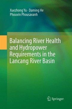 Balancing River Health and Hydropower Requirements in the Lancang River Basin - Yu, Xuezhong;He, Daming;Phousavanh, Phouvin